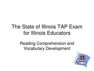 The State of Illinois TAP Exam for Illinois Educators