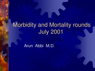 Morbidity and Mortality rounds                 July 2001
