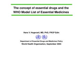 The concept of essential drugs and the WHO Model List of Essential Medicines