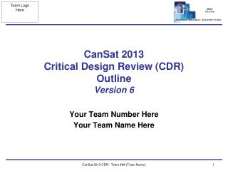 CanSat 2013  Critical Design Review (CDR) Outline Version  6