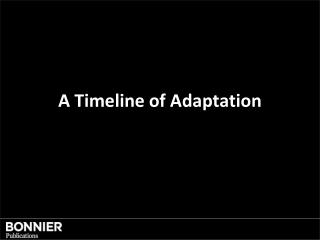 A T imeline of Adaptation