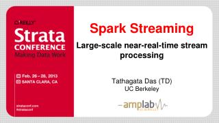 Spark Streaming Large -scale near-real-time stream processing