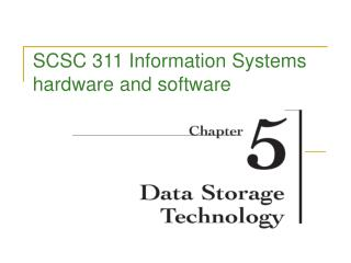 SCSC 311 Information Systems hardware and software