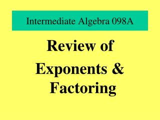 Intermediate Algebra 098A