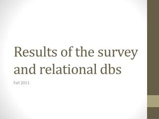 Results of the survey and relational  dbs