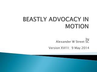 BEASTLY ADVOCACY IN MOTION
