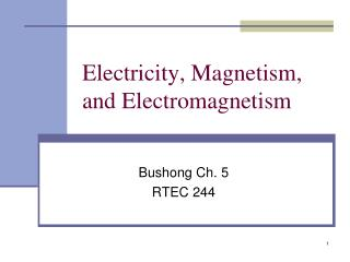 Electricity, Magnetism, and Electromagnetism