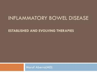 INFLAMMATORY BOWEL DISEASE Established and Evolving Therapies