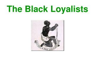 The Black Loyalists