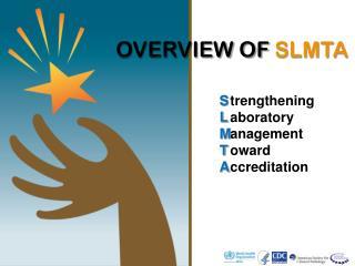 OVERVIEW OF  SLMTA