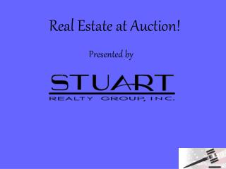 Real Estate at Auction! Presented by