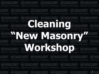 "Cleaning ""New Masonry"" Workshop"