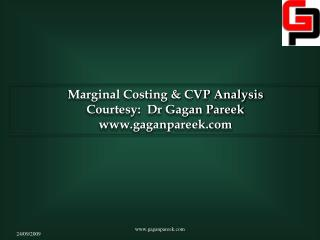Marginal Costing & CVP Analysis Courtesy:  Dr Gagan Pareek gaganpareek