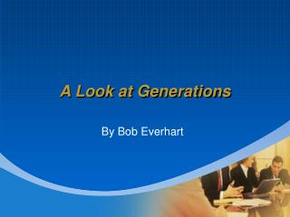 A Look at Generations