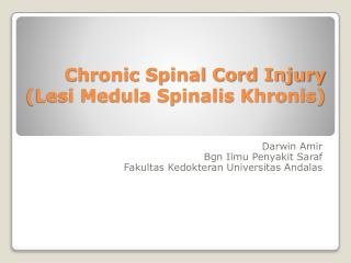 Chronic Spinal Cord Injury  (Lesi Medula Spinalis Khronis)