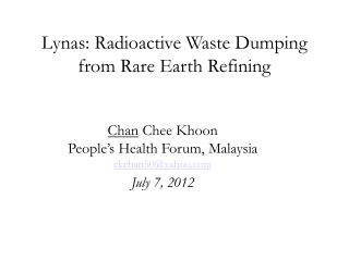 Lynas: Radioactive Waste Dumping from Rare Earth Refining