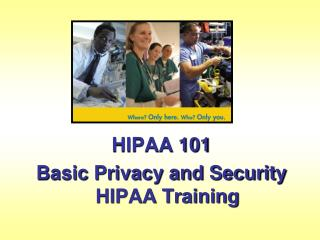 HIPAA 101 Basic Privacy and Security HIPAA Training