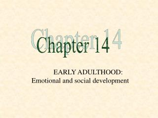 EARLY ADULTHOOD:  Emotional and social development
