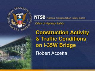 Construction Activity & Traffic Conditions on I-35W Bridge