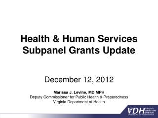 Health & Human Services Subpanel Grants Update December 12 ,  2012
