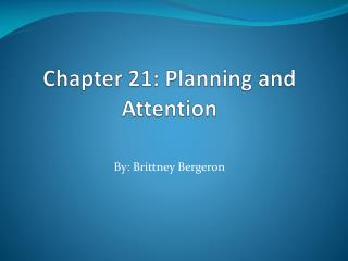 Chapter 21: Planning and Attention
