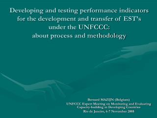 Developing and testing performance indicators for the development and transfer of EST's  under the UNFCCC:  about proces