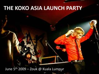 THE KOKO ASIA LAUNCH PARTY