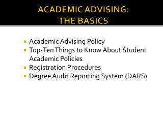 ACADEMIC ADVISING: THE BASICS