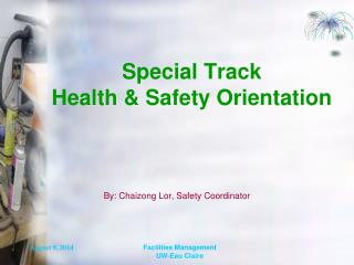 Special Track  Health & Safety Orientation