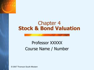 Chapter 4 Stock & Bond Valuation