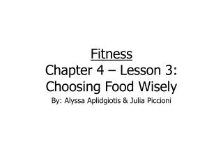 Fitness Chapter 4 – Lesson 3: Choosing Food Wisely