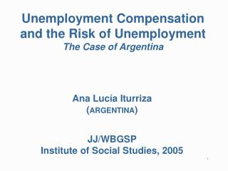 Unemployment Compensation and the Risk of Unemployment The Case of Argentina