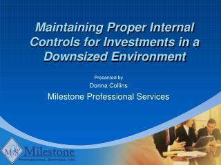 Maintaining Proper Internal Controls for Investments in a Downsized Environment
