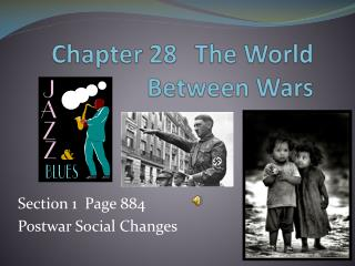 Chapter 28	The World Between Wars