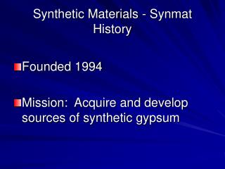 Synthetic Materials - Synmat History