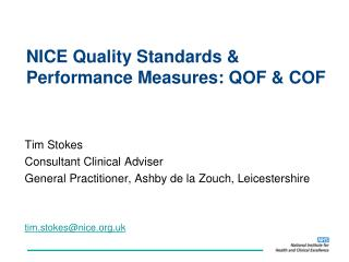 NICE Quality Standards & Performance Measures: QOF & COF