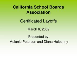 California School Boards Association Certificated Layoffs March 6, 2009