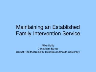 Maintaining an Established Family Intervention Service