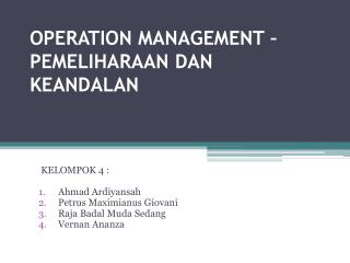 OPERATION MANAGEMENT – PEMELIHARAAN DAN KEANDALAN