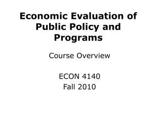 Economic Evaluation of Public Policy and Programs