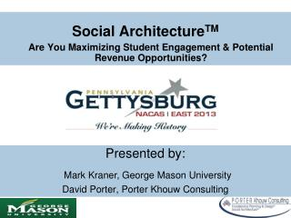 Social  Architecture TM Are You Maximizing Student Engagement & Potential Revenue Opportunities?