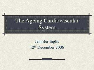 The Ageing Cardiovascular  System