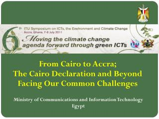 From Cairo to Accra;  The Cairo Declaration and Beyond Facing Our Common Challenges