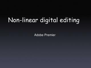 Non-linear digital editing