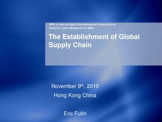 The Establishment of Global Supply Chain