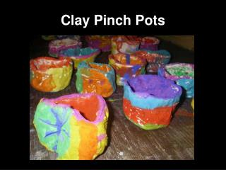 Clay Pinch Pots