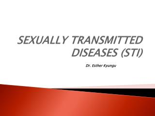 SEXUALLY TRANSMITTED DISEASES (STI)