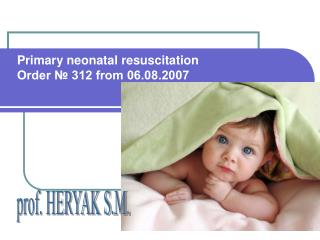 Primary neonatal resuscitation  Order ? 312 from 06.08.2007