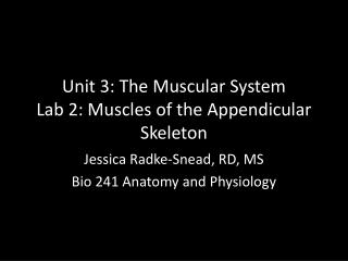 Unit 3: The Muscular System Lab 2: Muscles of the Appendicular Skeleton