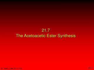 21.7 The Acetoacetic Ester Synthesis